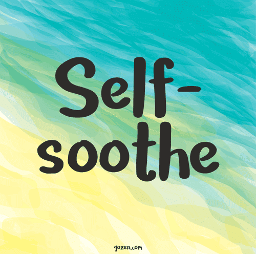 37 Techniques to Calm an Anxious Child - Self-Soothe - GoZen