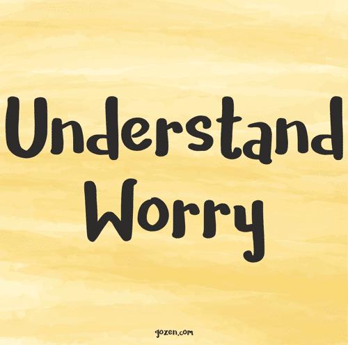 Understand Worry